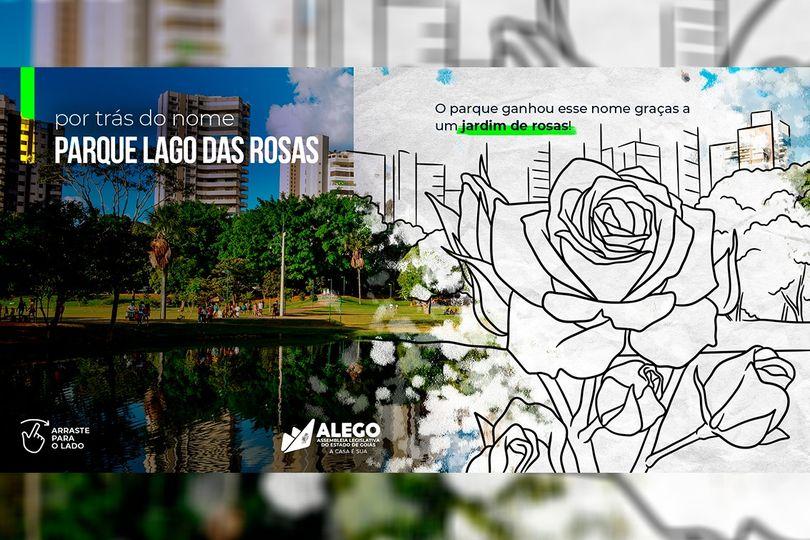 """O parque do Lago das Rosas é o destaque desta semana na série """"Por Trás do Nome"""", postada nas redes sociais da Alego"""